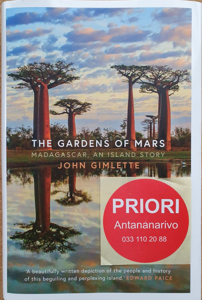 The Gardens of Mars. Madagascar, an island story